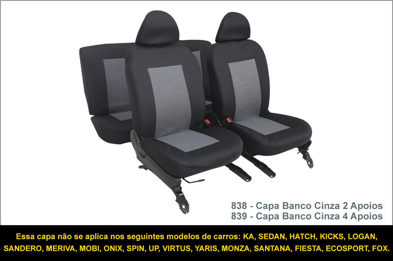 838 839 Capas Cinza - Essa capa não se aplica nos seguintes modelos de carros: KA, SEDAN, HATCH, KICKS, LOGAN, SANDERO, MERIVA, MOBI, ONIX, SPIN, UP, VIRTUS, YARIS, MONZA, SANTANA, FIESTA, ECOSPORT, FOX.